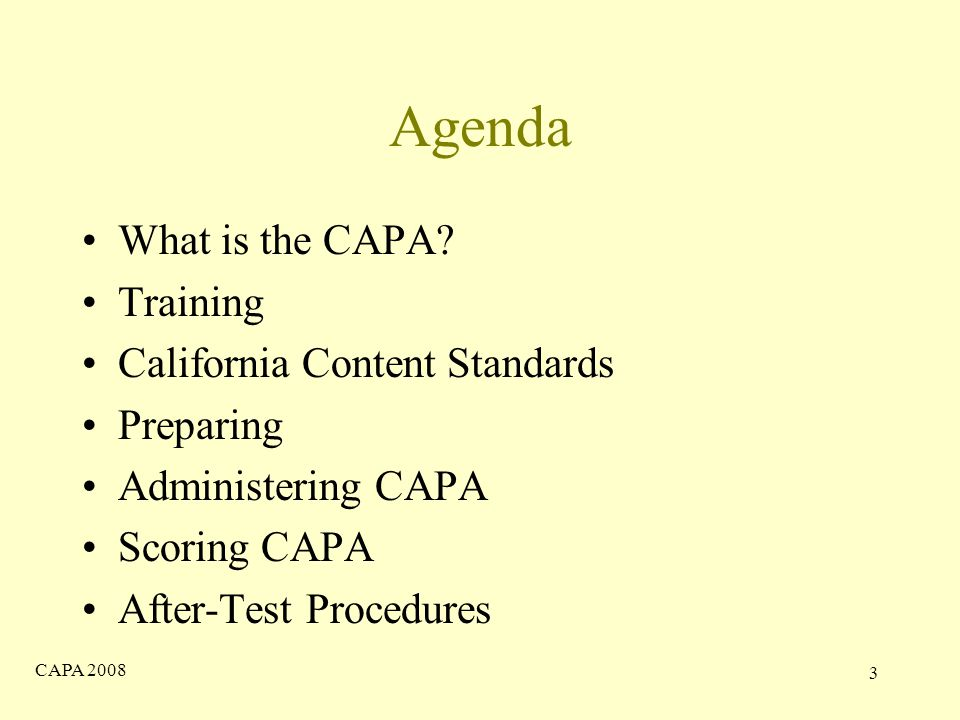 CAPA Agenda What is the CAPA.