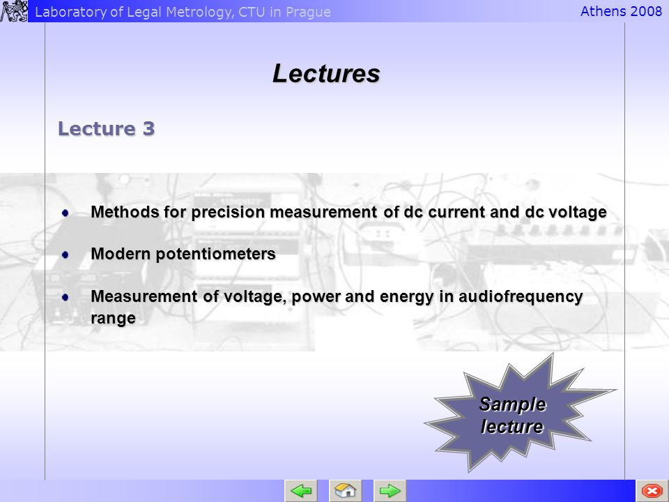 Laboratory of Legal Metrology, CTU in PragueAthens 200 8 Lectures Lecture 3 Methods for precision measurement of dc current and dc voltage Modern pote