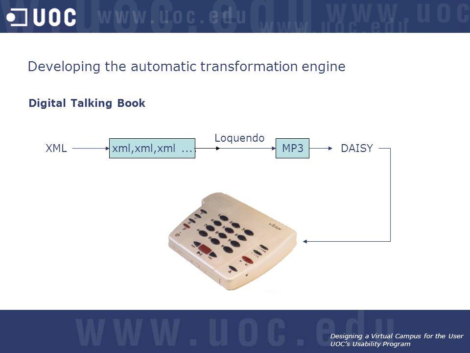Designing a Virtual Campus for the User UOC's Usability Program Digital Talking Book XML Loquendo xml,xml,xml...