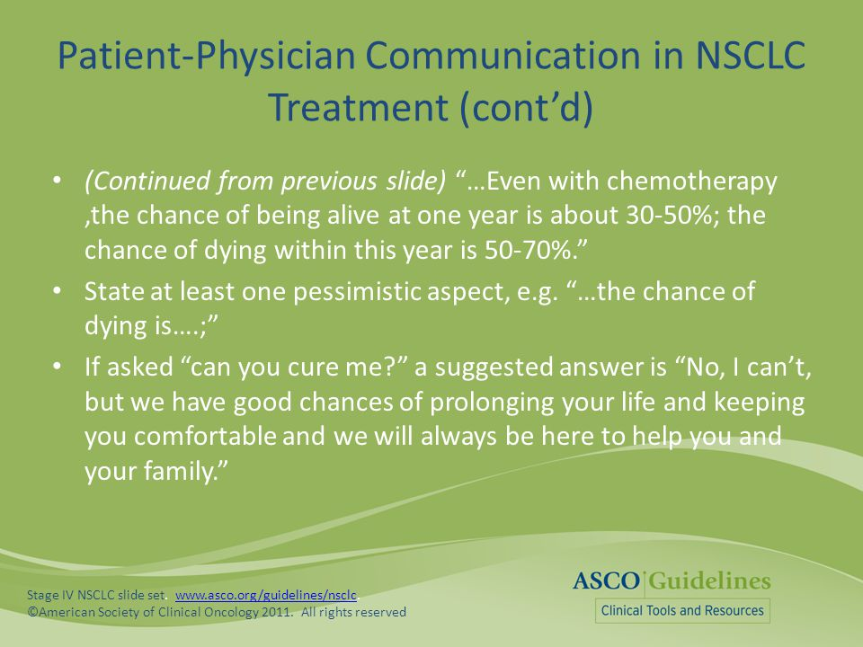 """Patient-Physician Communication in NSCLC Treatment (cont'd) (Continued from previous slide) """"…Even with chemotherapy,the chance of being alive at one"""