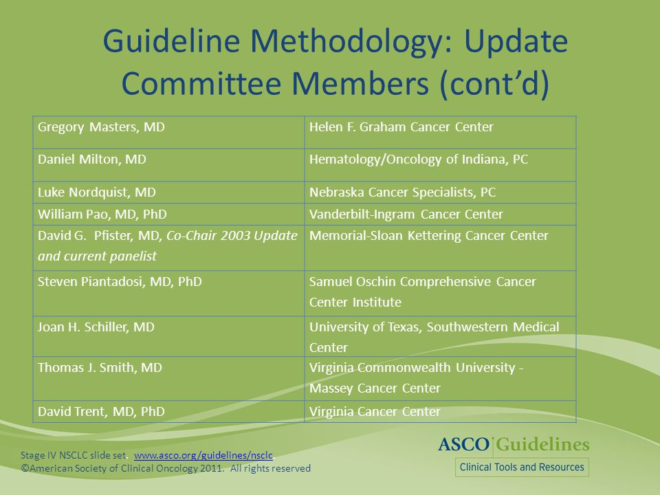 Guideline Methodology: Update Committee Members (cont'd) Gregory Masters, MDHelen F. Graham Cancer Center Daniel Milton, MDHematology/Oncology of Indi