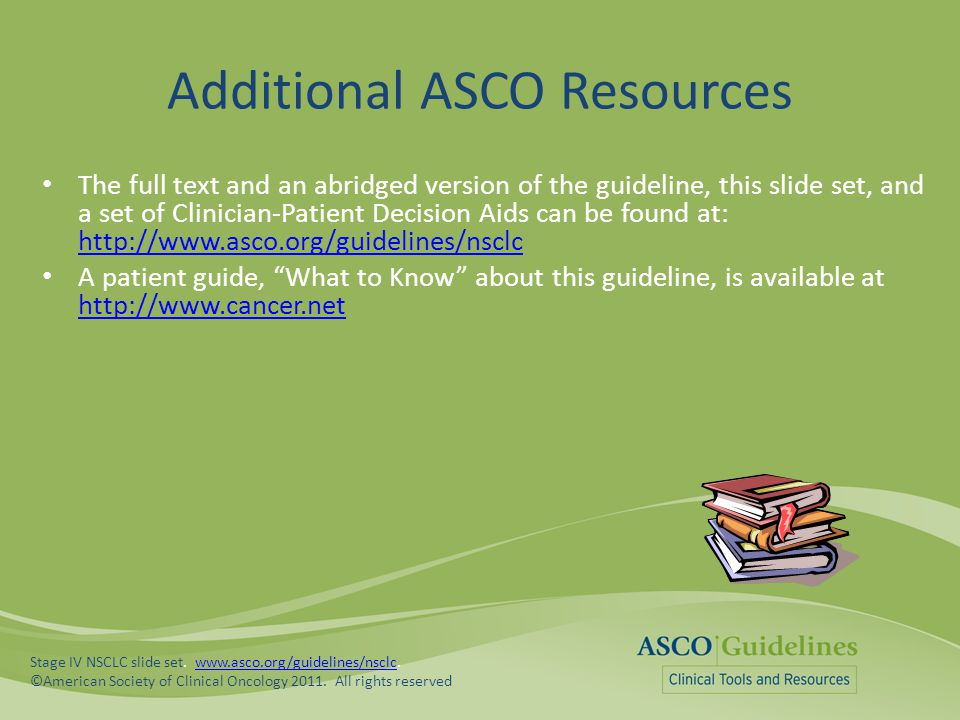 Additional ASCO Resources The full text and an abridged version of the guideline, this slide set, and a set of Clinician-Patient Decision Aids can be