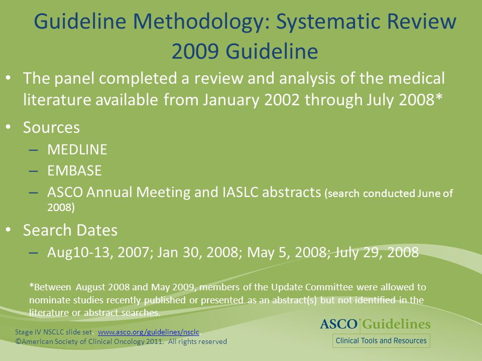 Guideline Methodology: Systematic Review 2009 Guideline The panel completed a review and analysis of the medical literature available from January 200
