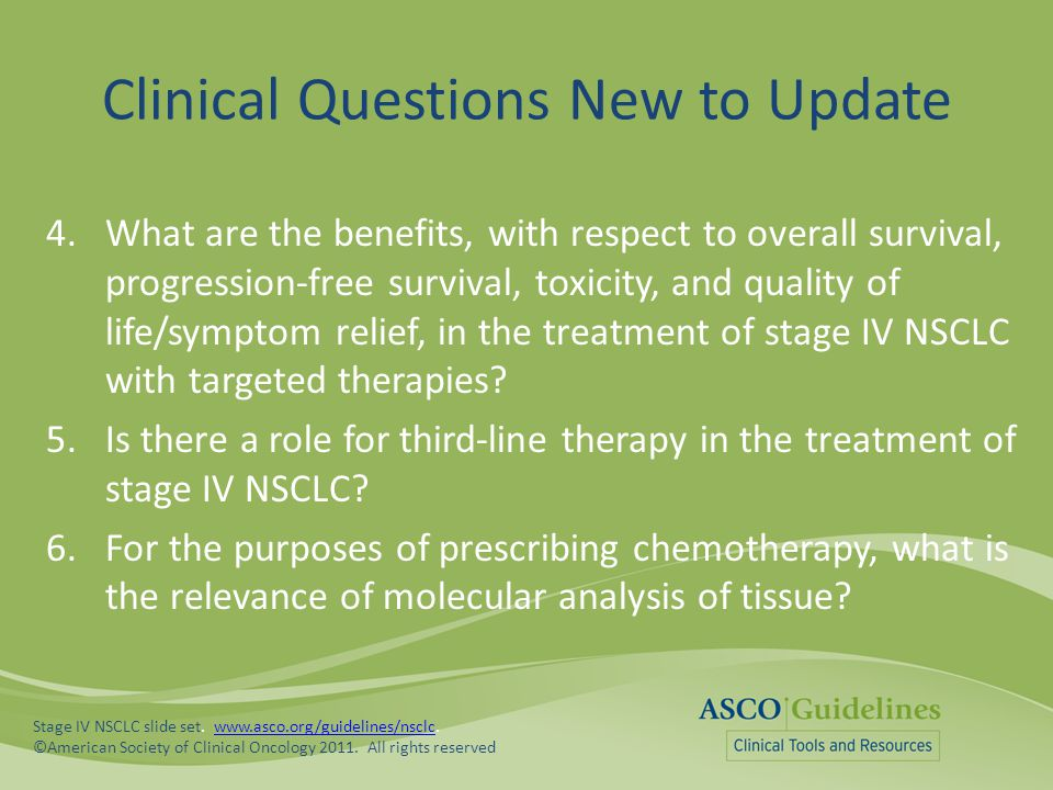 Clinical Questions New to Update 4.What are the benefits, with respect to overall survival, progression-free survival, toxicity, and quality of life/s