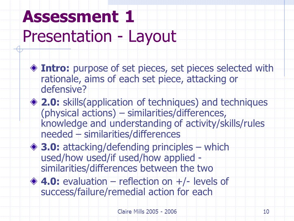 Claire Mills 2005 - 200610 Assessment 1 Presentation - Layout Intro: purpose of set pieces, set pieces selected with rationale, aims of each set piece