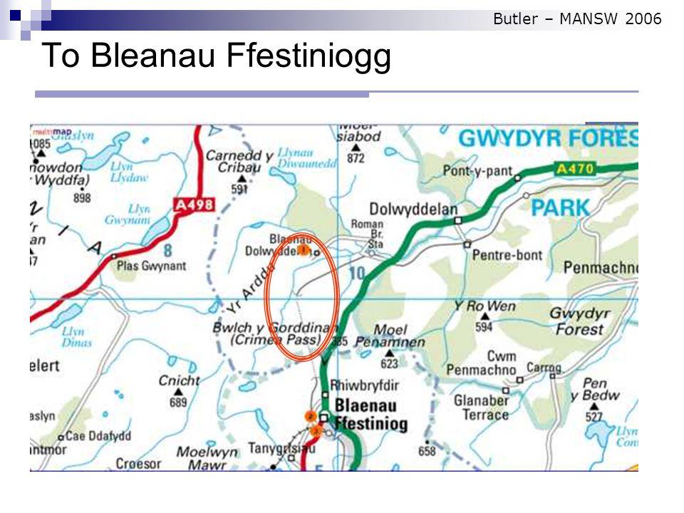 To Bleanau Ffestiniogg Butler – MANSW 2006