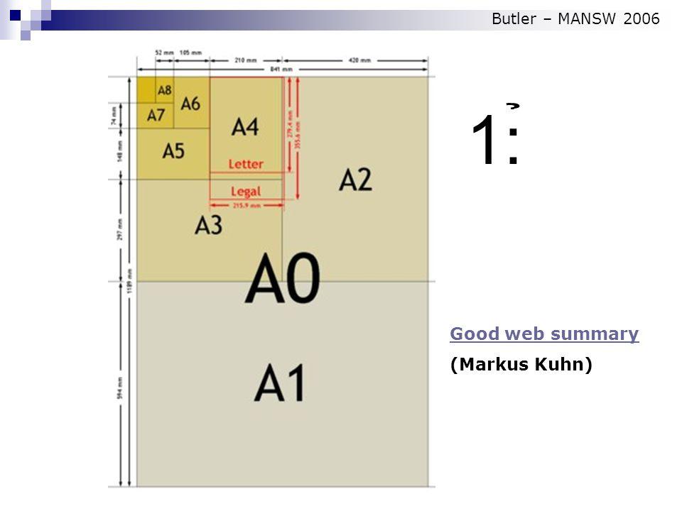 1: Good web summary (Markus Kuhn) Butler – MANSW 2006
