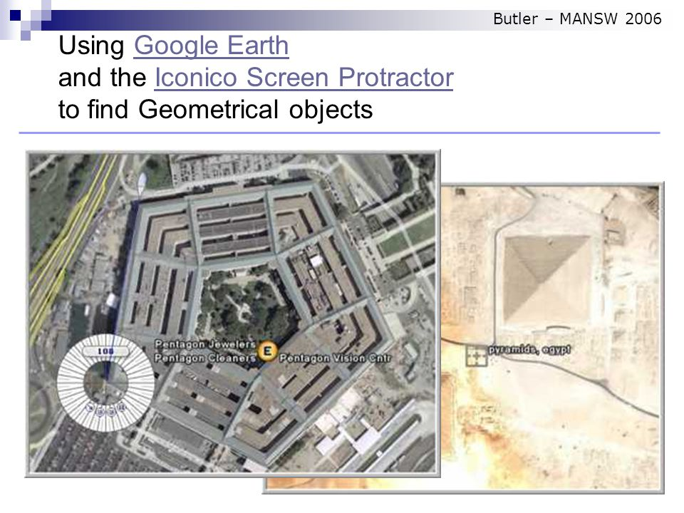 Using Google Earth and the Iconico Screen Protractor to find Geometrical objectsGoogle EarthIconico Screen Protractor Butler – MANSW 2006
