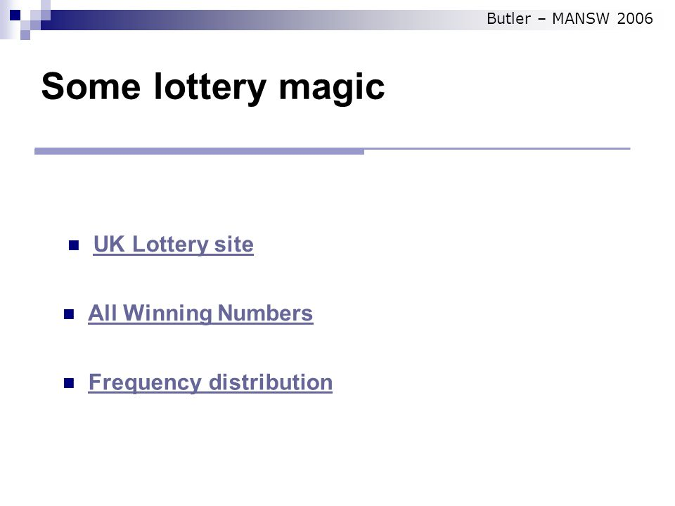 Some lottery magic UK Lottery site All Winning Numbers Frequency distribution Butler – MANSW 2006