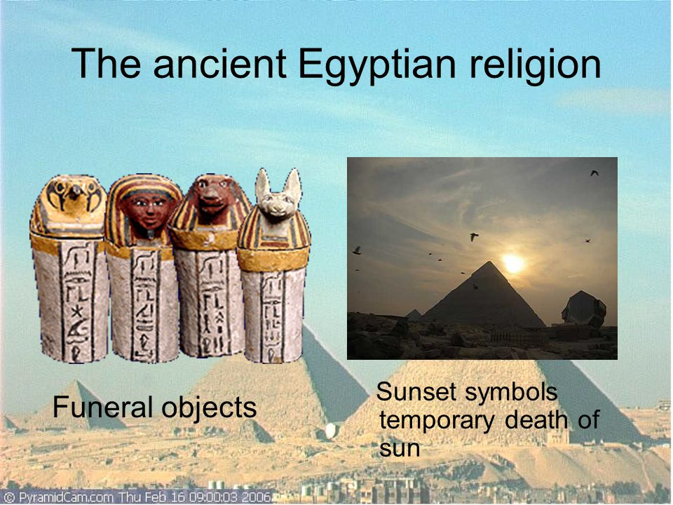 Conclusion Ancient Egyptian belief, which is that people can return to life after death.