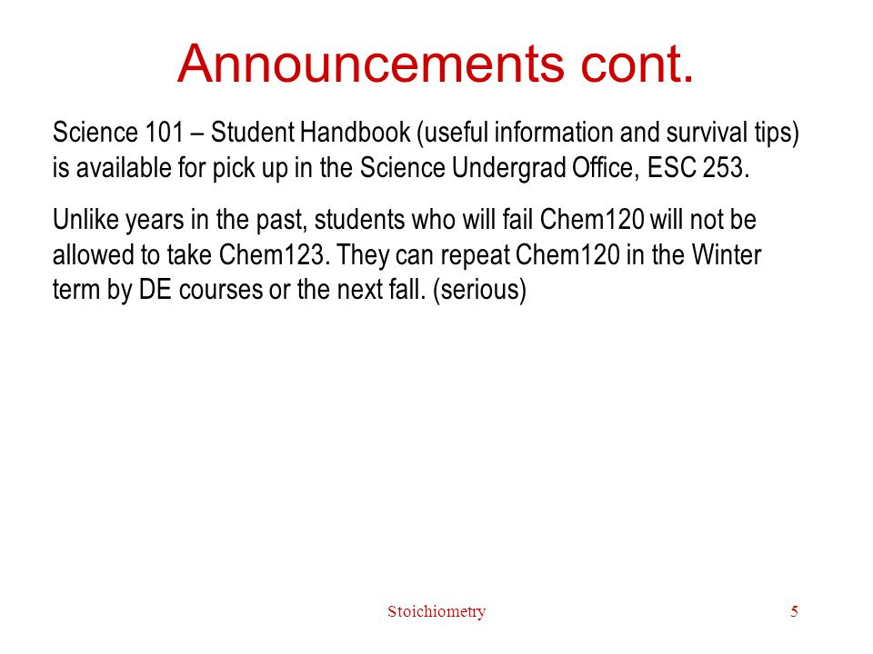 Stoichiometry5 Announcements cont.