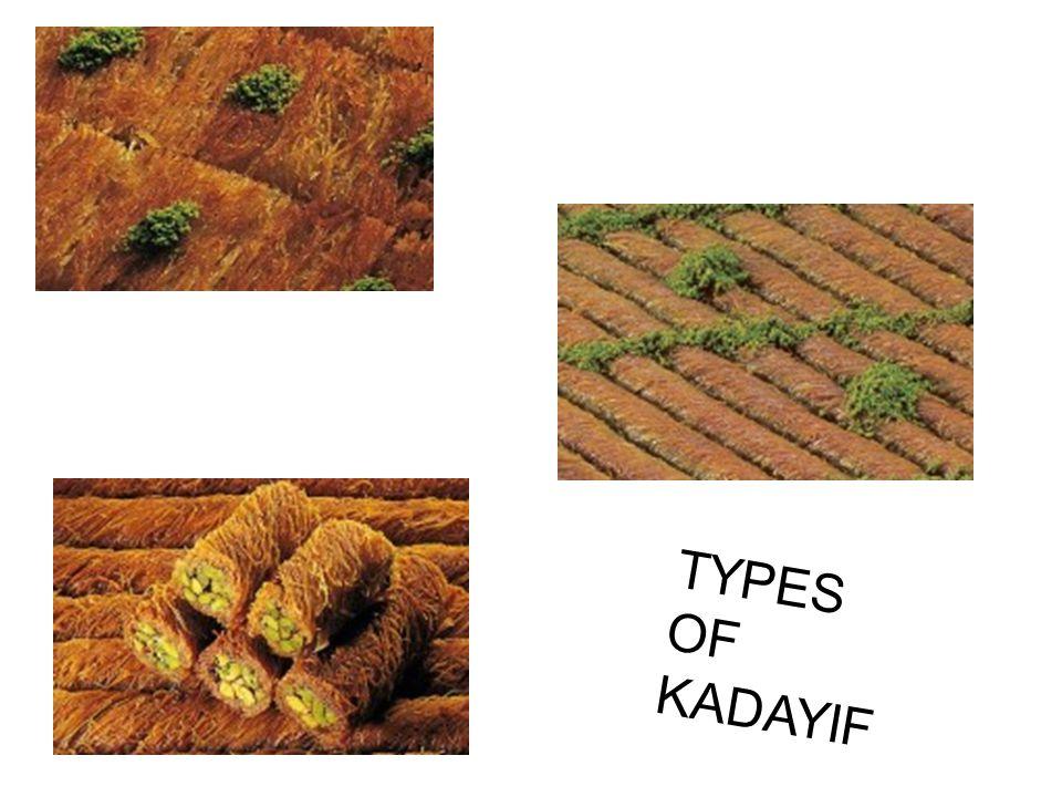 TYPES OF KADAYIF