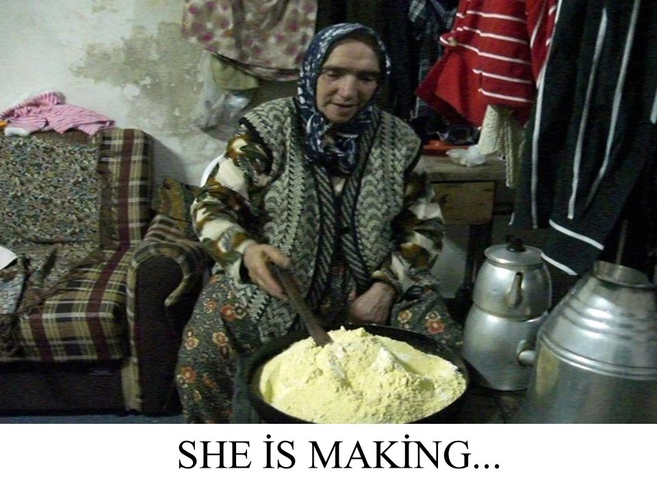 SHE İS MAKİNG...
