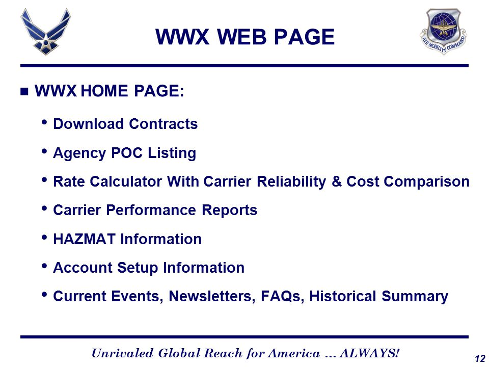 12 Unrivaled Global Reach for America … ALWAYS! WWX WEB PAGE WWX HOME PAGE: Download Contracts Agency POC Listing Rate Calculator With Carrier Reliabi