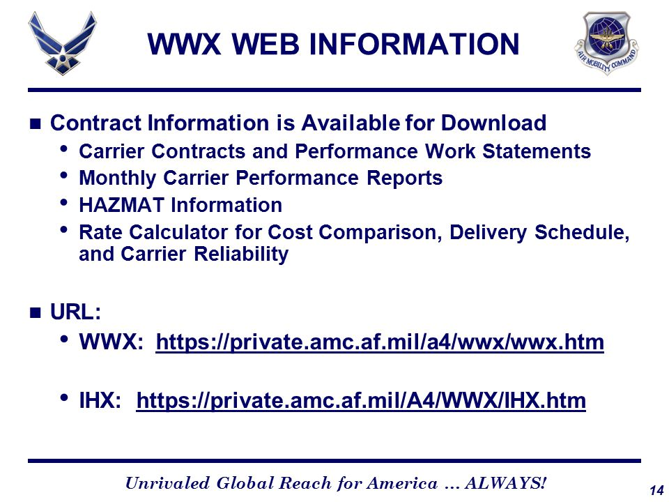 14 Unrivaled Global Reach for America … ALWAYS! WWX WEB INFORMATION Contract Information is Available for Download Carrier Contracts and Performance W