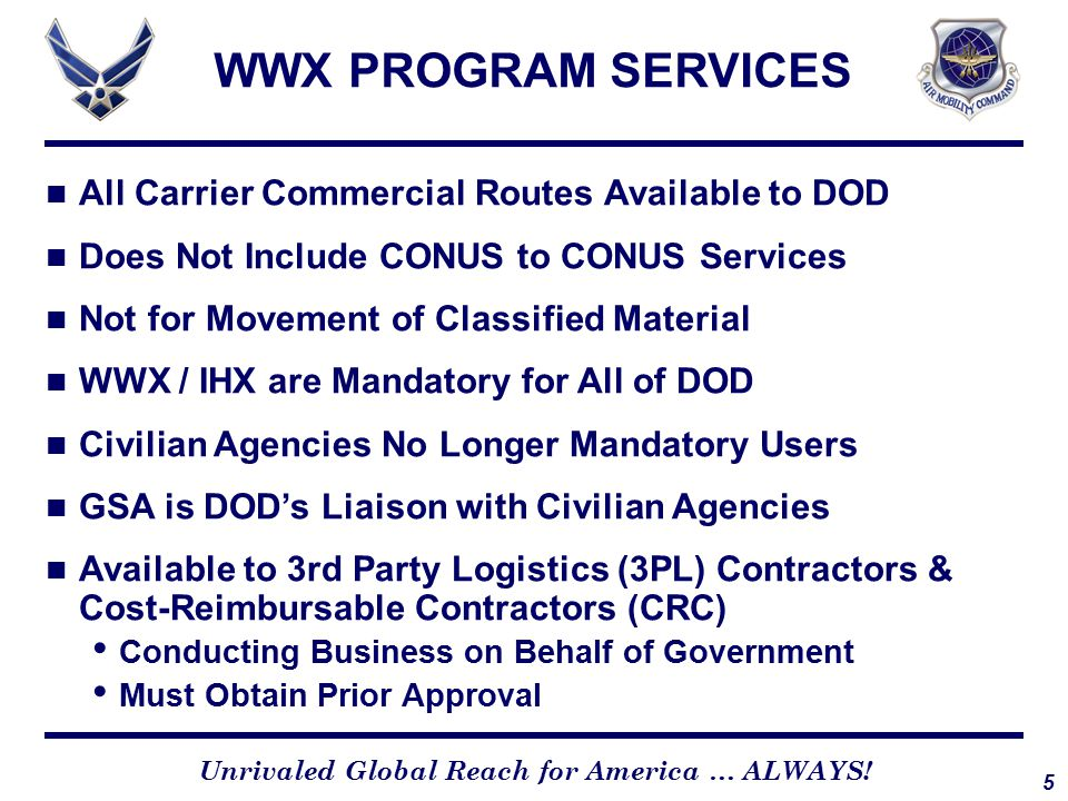 5 Unrivaled Global Reach for America … ALWAYS! All Carrier Commercial Routes Available to DOD Does Not Include CONUS to CONUS Services Not for Movemen