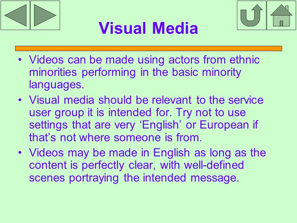 Visual Media Videos can be made using actors from ethnic minorities performing in the basic minority languages.
