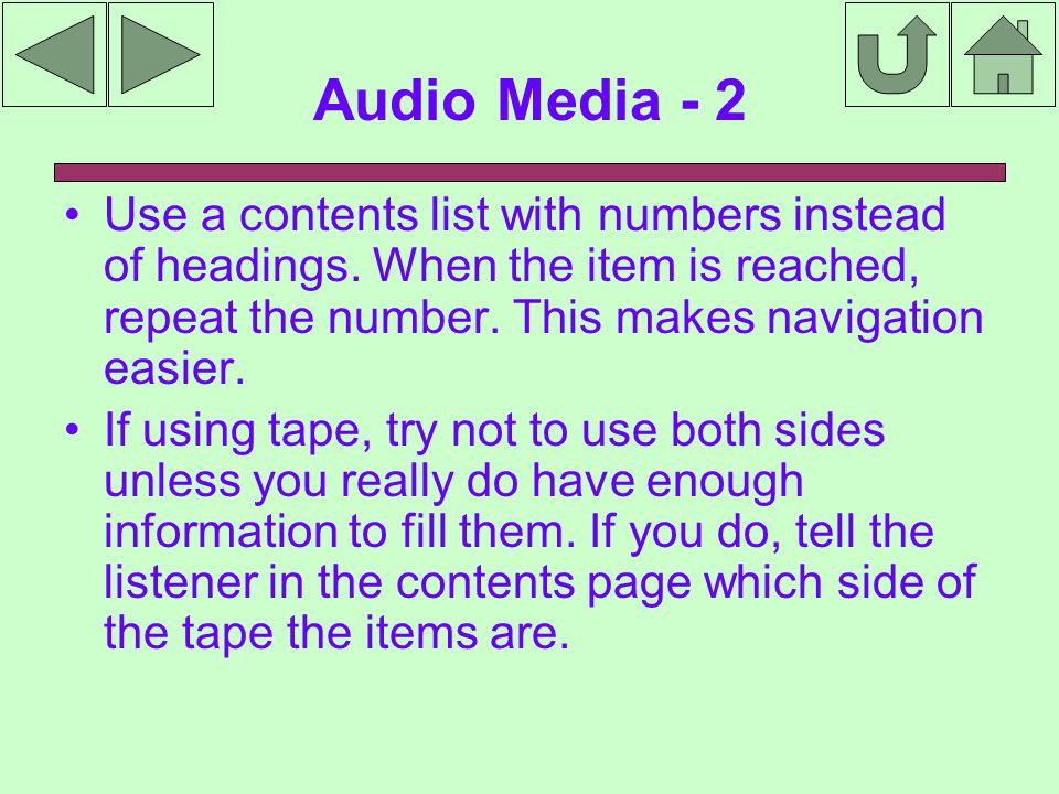 Audio Media - 2 Use a contents list with numbers instead of headings.