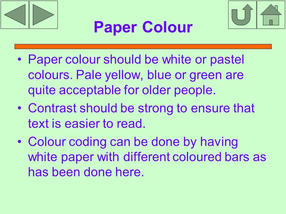 Paper Colour Paper colour should be white or pastel colours.