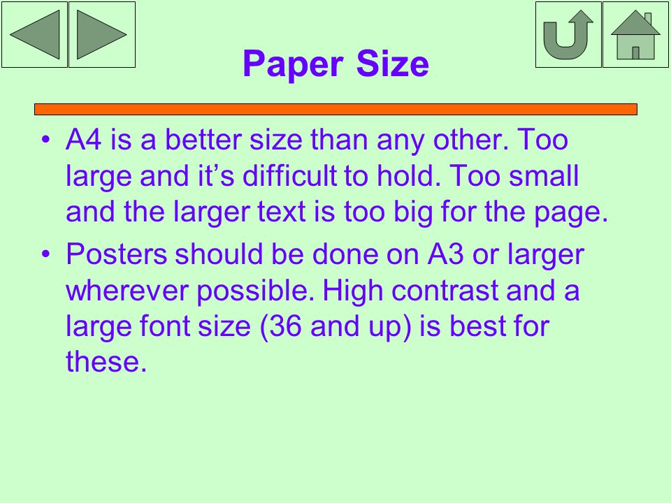 Paper Size A4 is a better size than any other. Too large and it's difficult to hold.