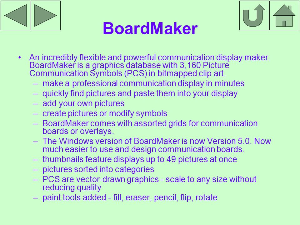 BoardMaker An incredibly flexible and powerful communication display maker.