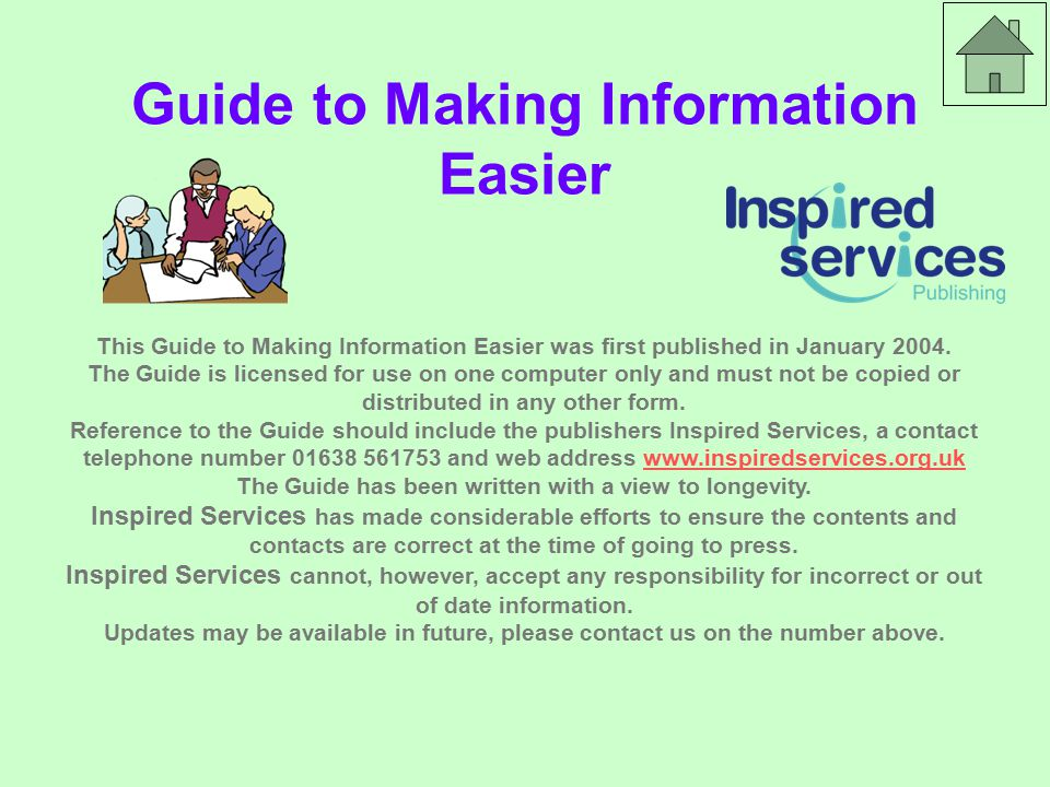 Guide to Making Information Easier This Guide to Making Information Easier was first published in January 2004.