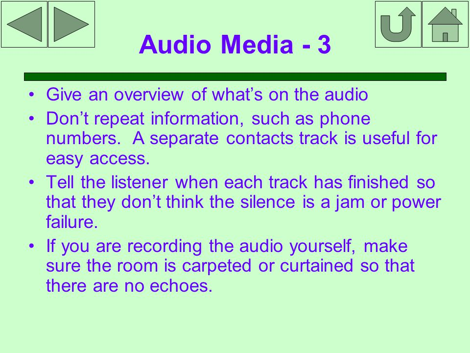 Audio Media - 3 Give an overview of what's on the audio Don't repeat information, such as phone numbers.