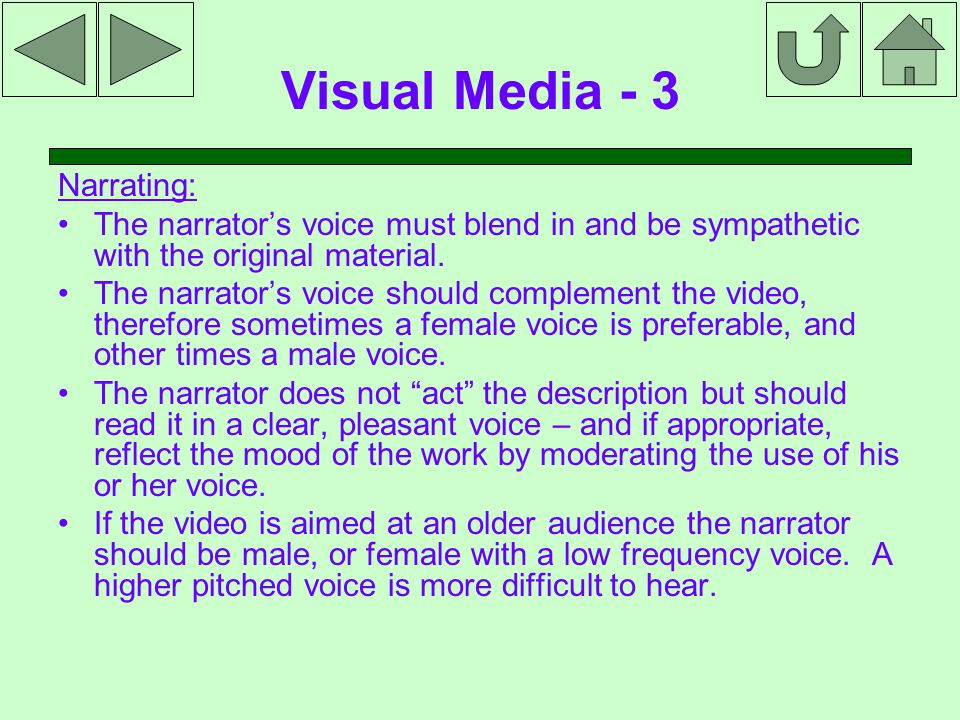 Visual Media - 3 Narrating: The narrator's voice must blend in and be sympathetic with the original material.