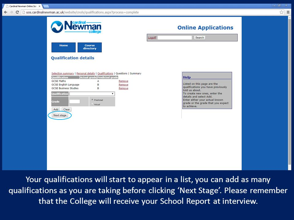 Your qualifications will start to appear in a list, you can add as many qualifications as you are taking before clicking 'Next Stage'.