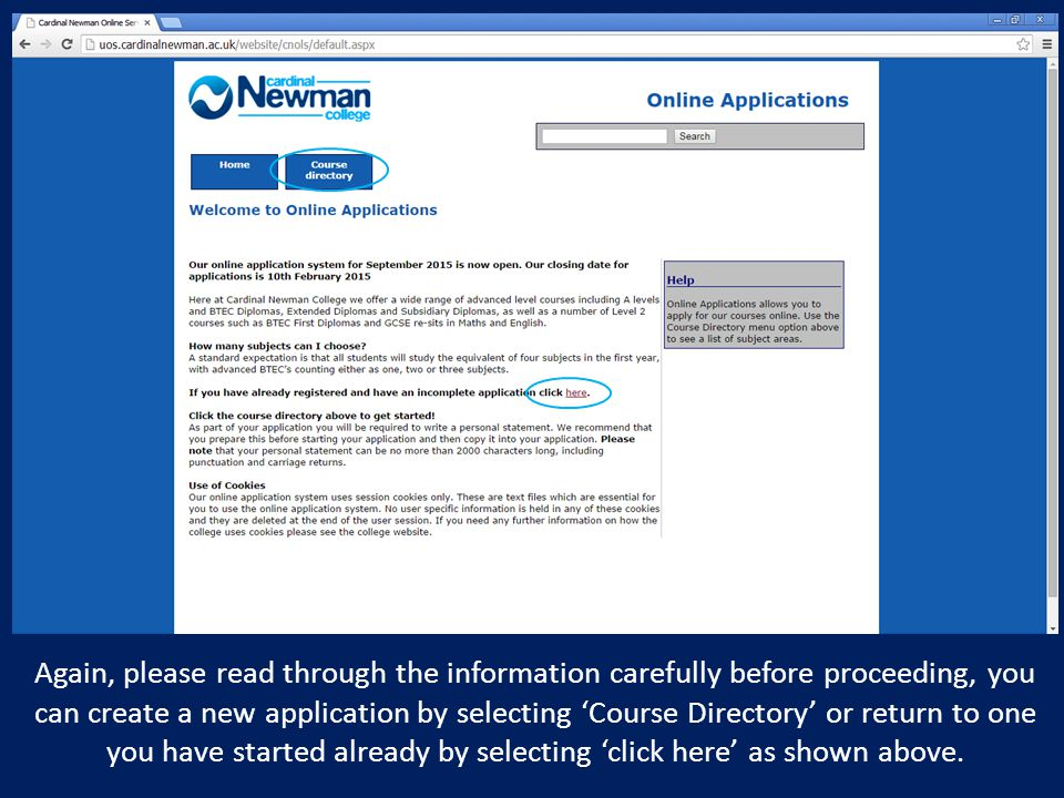 Again, please read through the information carefully before proceeding, you can create a new application by selecting 'Course Directory' or return to one you have started already by selecting 'click here' as shown above.