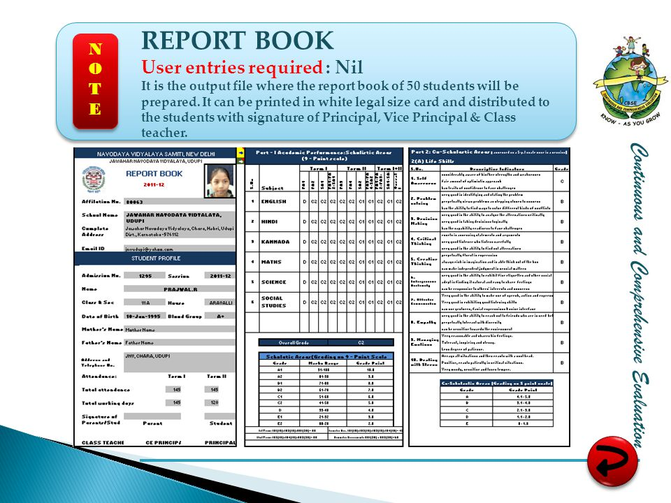 Continuous and Comprehensive Evaluation REPORT BOOK User entries required : Nil It is the output file where the report book of 50 students will be prepared.