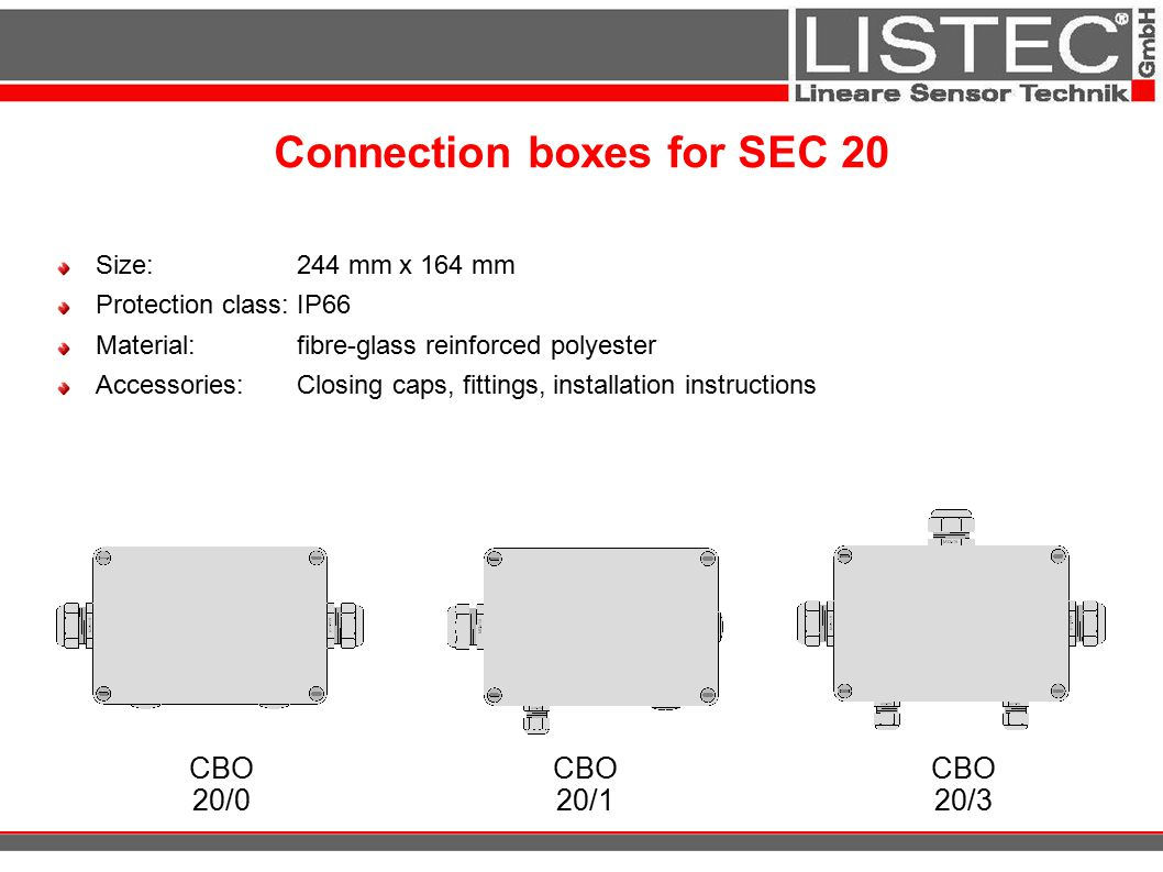 Connection boxes for SEC 20 Size: 244 mm x 164 mm Protection class:IP66 Material:fibre-glass reinforced polyester Accessories: Closing caps, fittings,