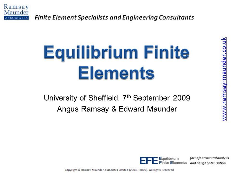 University of Sheffield, 7 th September 2009 Angus Ramsay & Edward Maunder