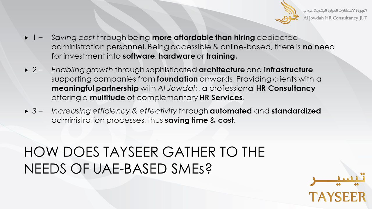 HOW DOES TAYSEER GATHER TO THE NEEDS OF UAE-BASED SMEs?  1 – Saving cost through being more affordable than hiring dedicated administration personnel