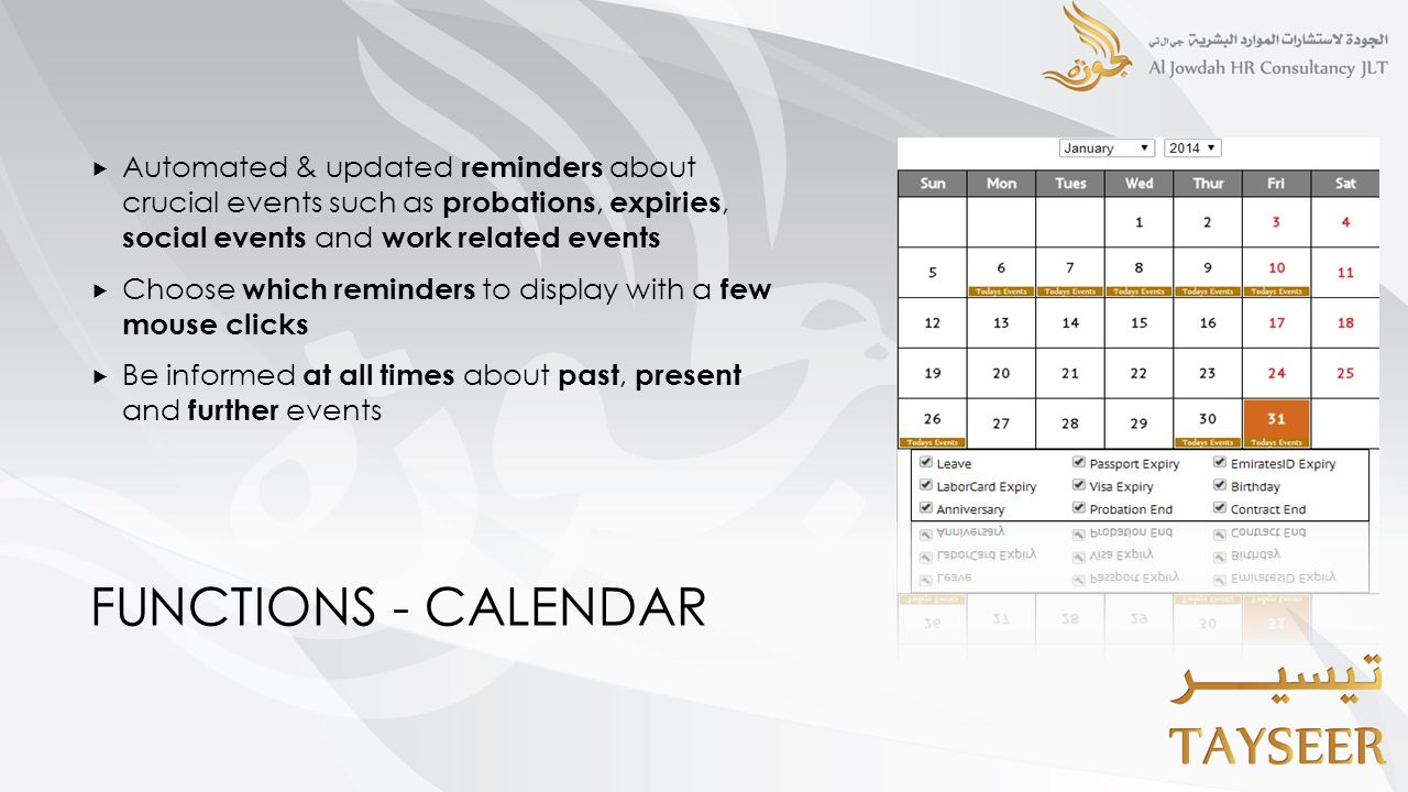 FUNCTIONS - CALENDAR  Automated & updated reminders about crucial events such as probations, expiries, social events and work related events  Choose
