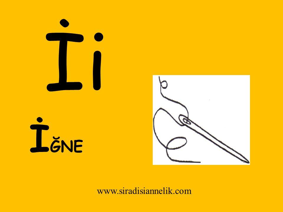 İi İ ĞNE www.siradisiannelik.com