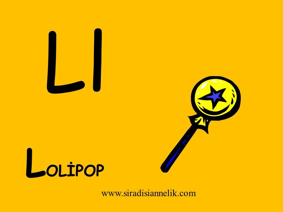 Ll L OLİPOP www.siradisiannelik.com