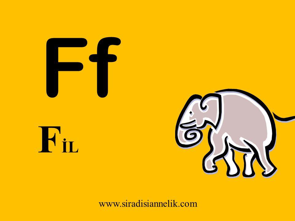 Ff www.siradisiannelik.com F İL