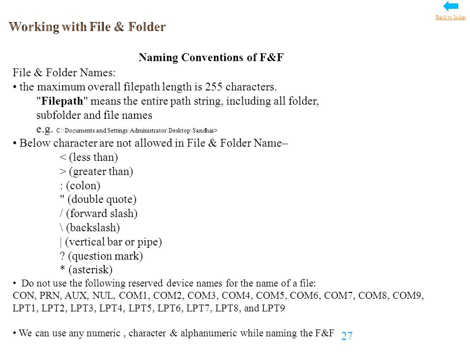 File & Folder Names: the maximum overall filepath length is 255 characters.