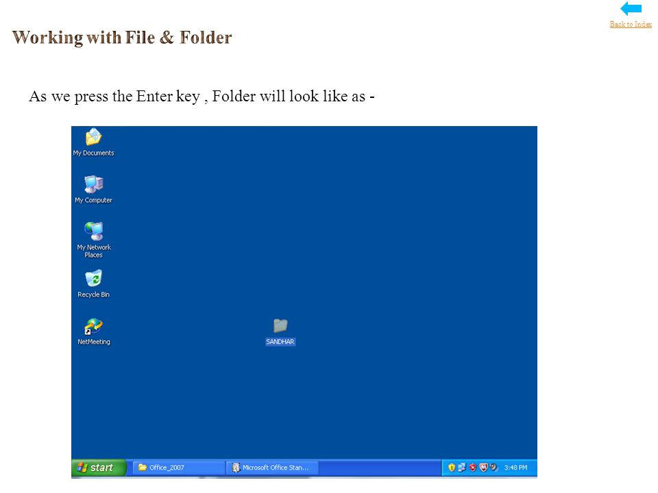 29 As we press the Enter key, Folder will look like as - Back to Index