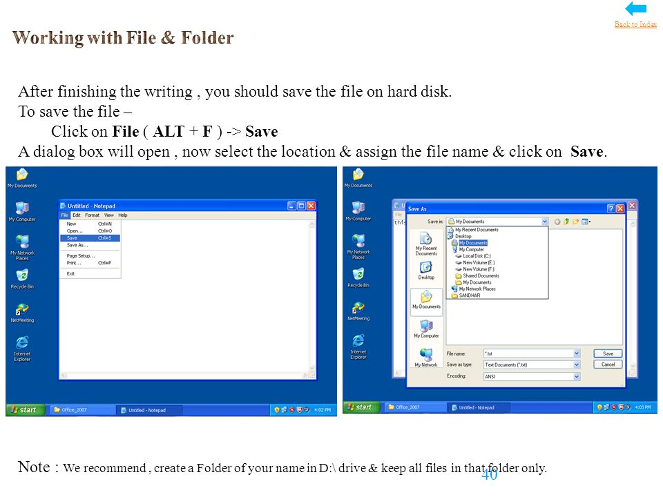 After finishing the writing, you should save the file on hard disk.