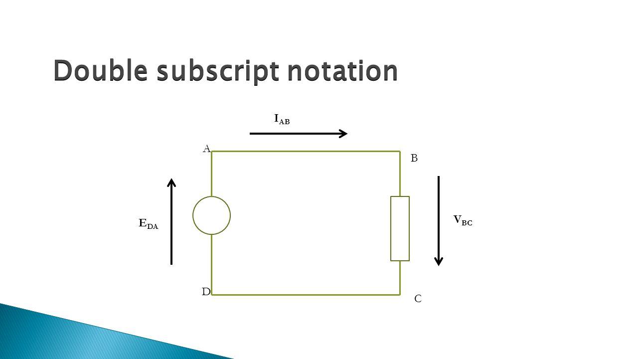 Double subscript notation A D C B E DA I AB V BC