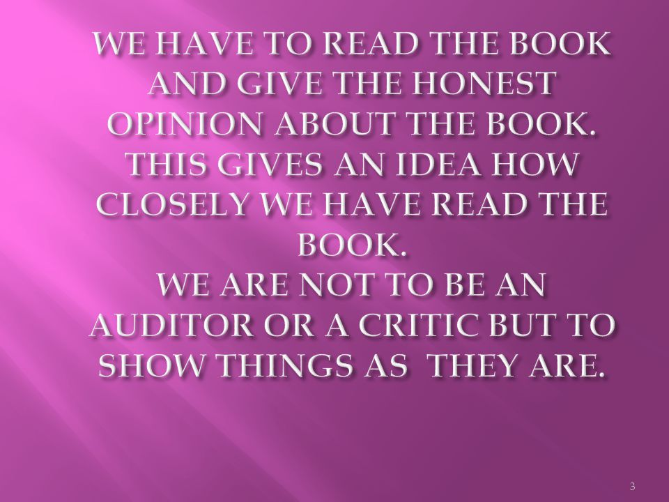 THERE ARE TWO PARTS OF A BOOK REVIEW: 1.EXTERNAL EVALUATION 2. INTERNAL EVALUATION