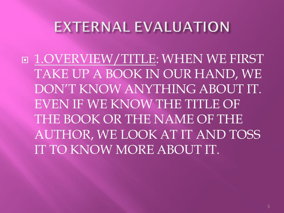  1.OVERVIEW/TITLE: WHEN WE FIRST TAKE UP A BOOK IN OUR HAND, WE DON'T KNOW ANYTHING ABOUT IT.
