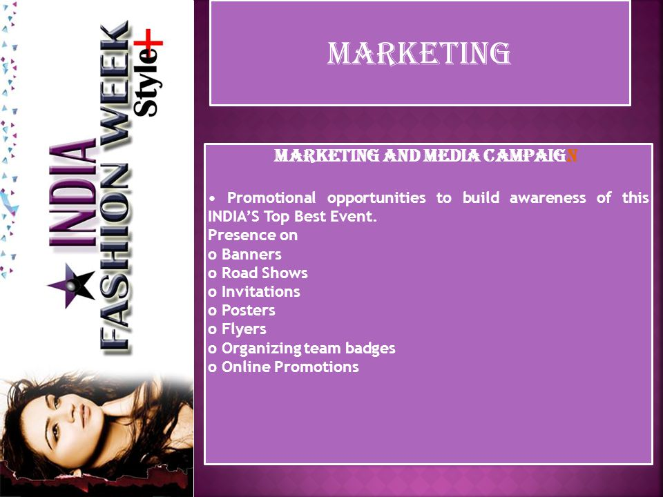 MARKETING Marketing and Media Campaign The thrust of every business is the amount of awareness it has in the market.