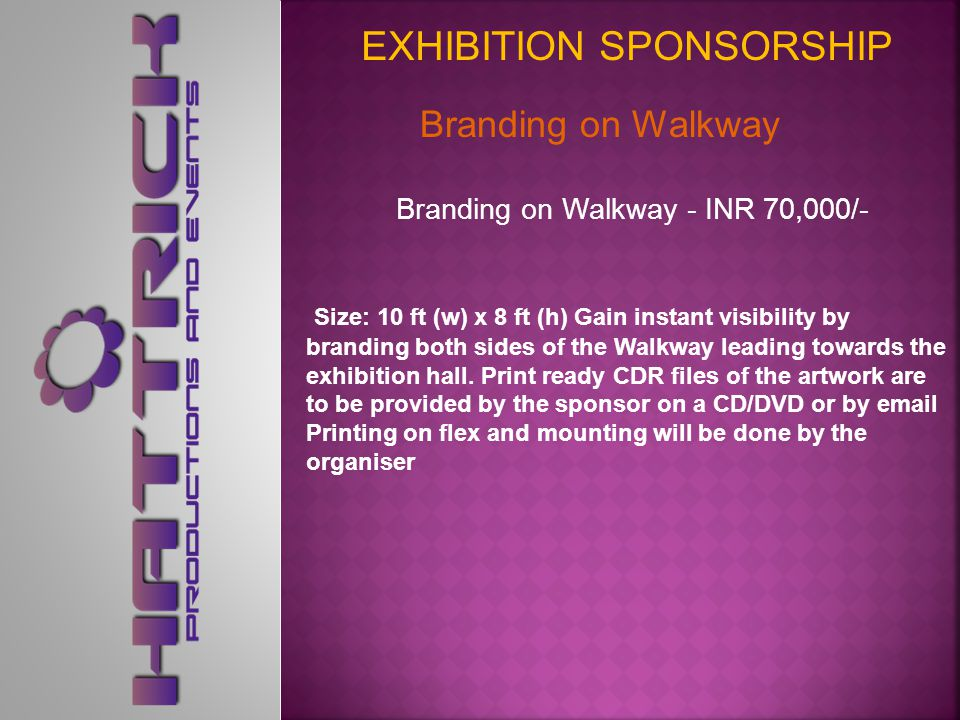 Branding on Entry and Exit Gate Branding on the Entry and Exit Gate of Exhibition Hall Be the first to get noticed by advertising on the Entry and Exit Gate of the Exhibition Hall.