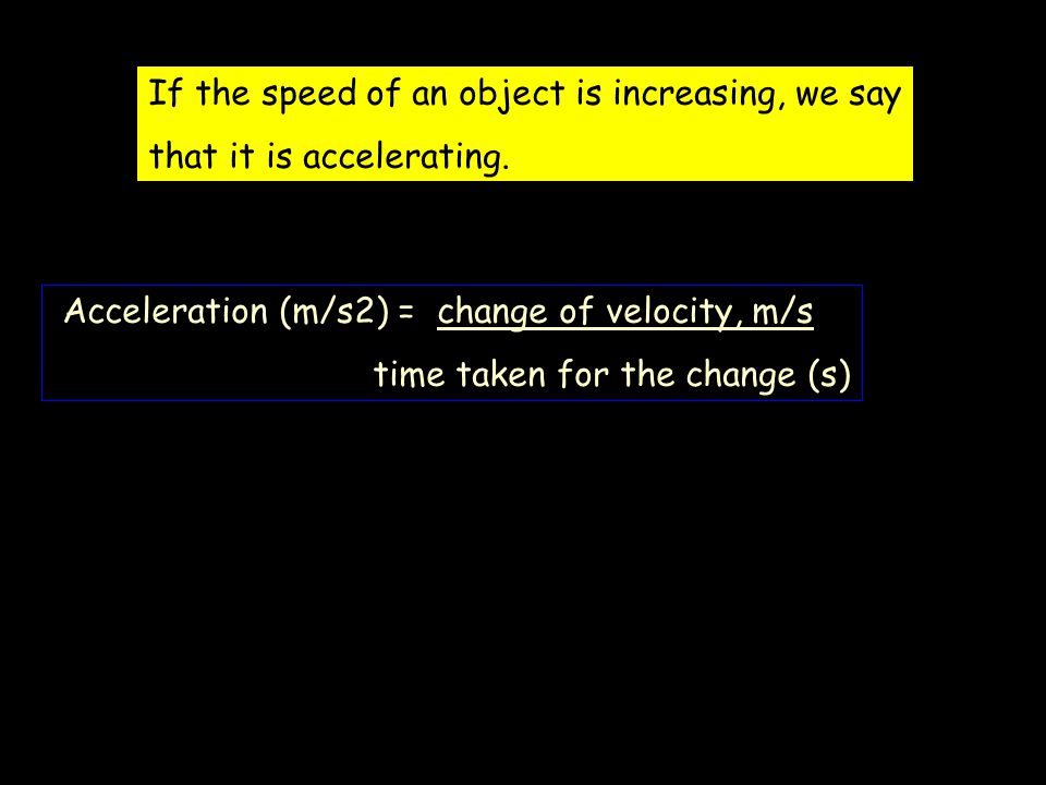 For a distance-time graph a steeper gradient means a higher speed distance time steeper gradient - faster A tachometer continuously measures an object