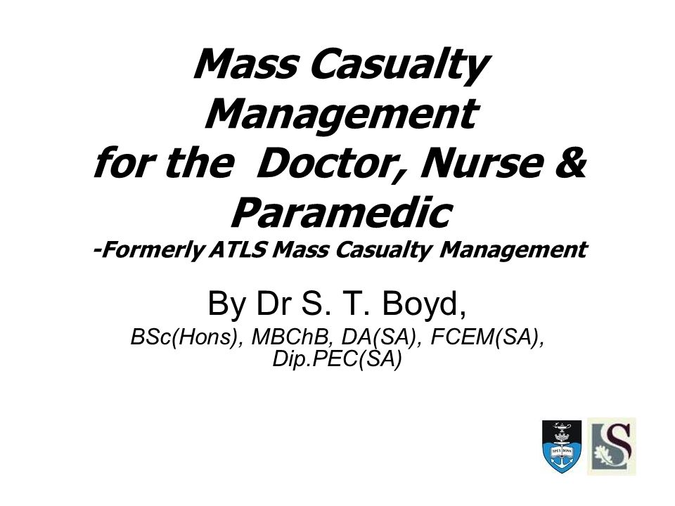 Mass Casualty Management for the Doctor, Nurse & Paramedic -Formerly ATLS Mass Casualty Management By Dr S.