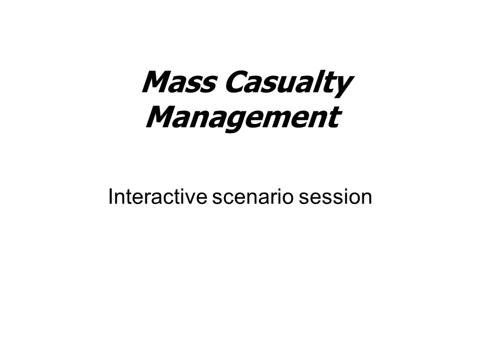 Mass Casualty Management Interactive scenario session