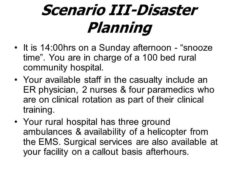 Scenario III-Disaster Planning It is 14:00hrs on a Sunday afternoon - snooze time .